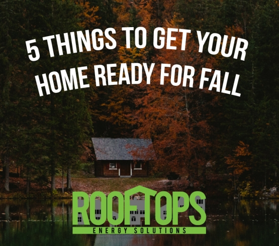 5 Things To Get Your Home Ready For Fall | Roofing Boise